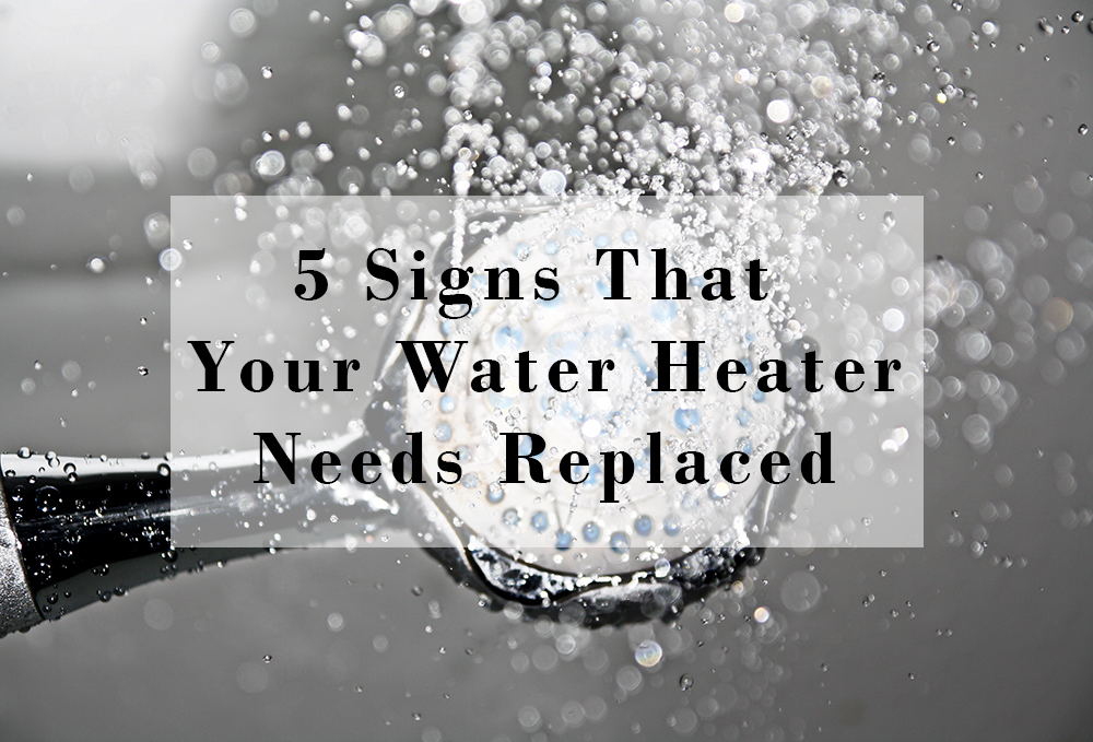 5 signs that your water heater needs replaced