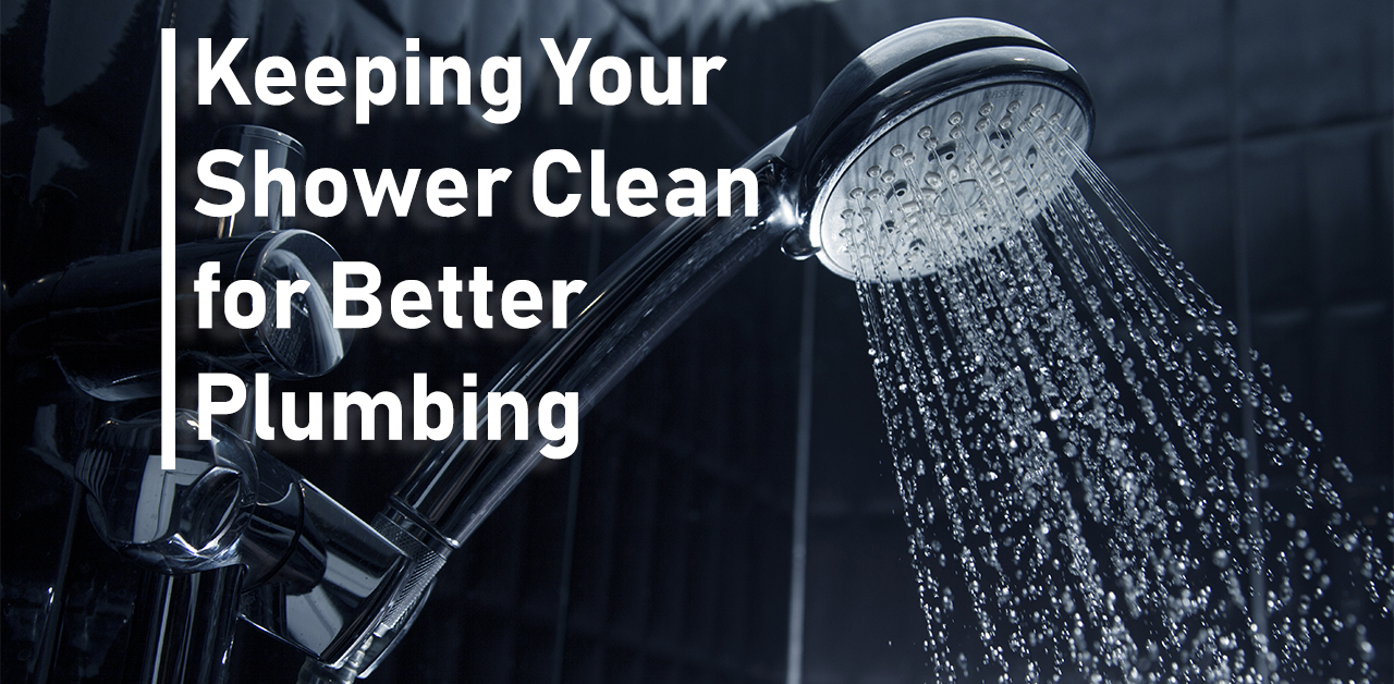 keep your shower clean for better plumbing