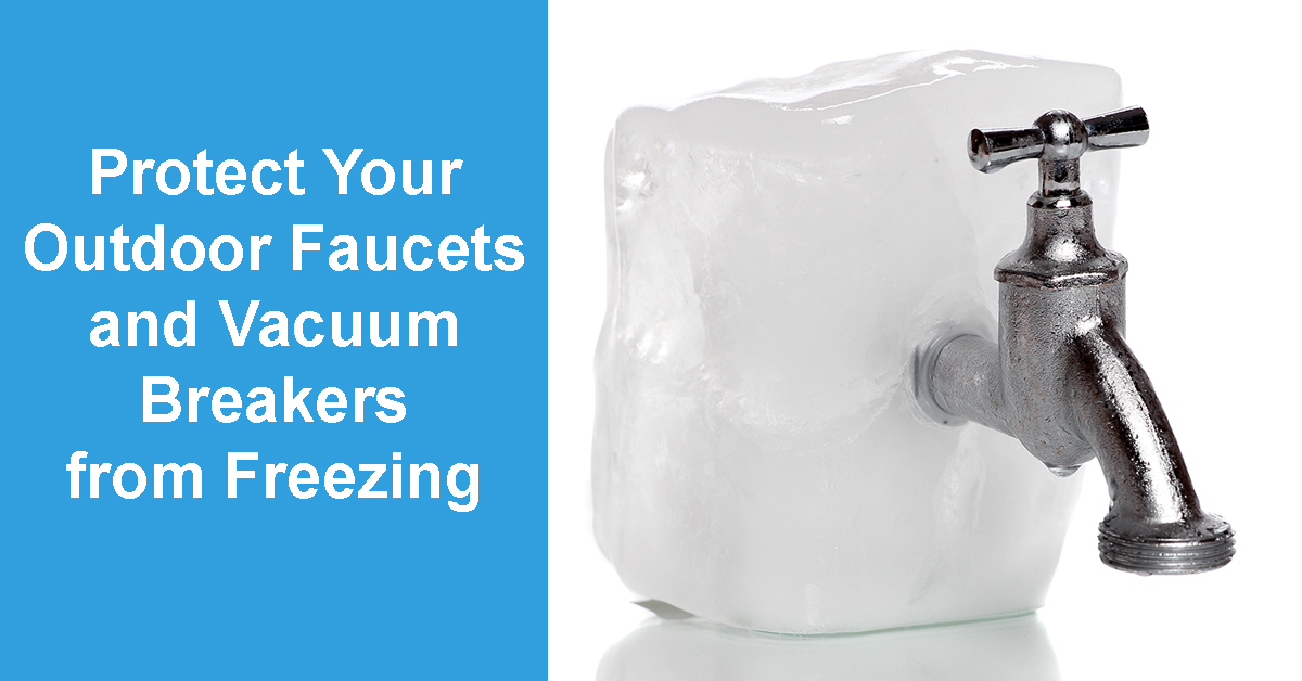 Freeze Protection for Outdoor Faucets and Vacuum Breakersin AZ