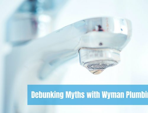 Debunking Myths with Wyman Plumbing
